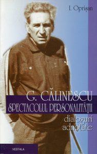 G.Calinescu – spectacolul personalitatii